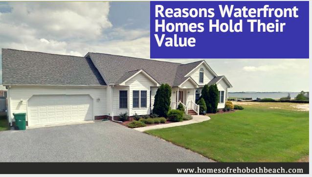 Reasons Waterfront Homes Hold Their Value